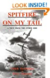 Spitfire on My Tail: A View from the Other Side