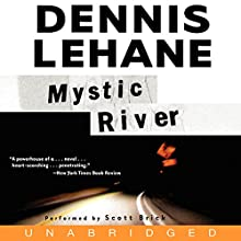Mystic River Audiobook by Dennis Lehane Narrated by Scott Brick