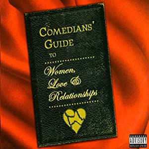 Comedians' Guide To Women, Love & Relationships | [Dana Gould]