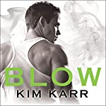 Blow: Tainted Love Duet Series #1 | Kim Karr