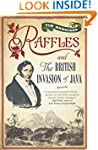 Raffles and the British Invasion of Java