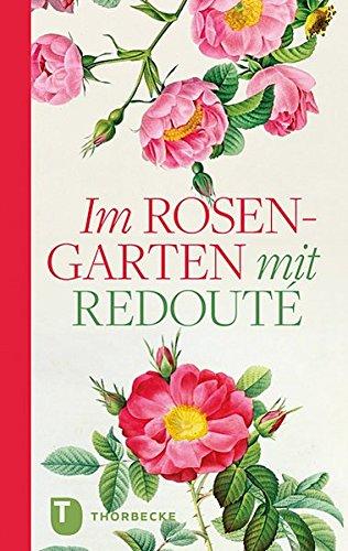 Im Rosengarten - mit Redouté
