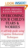 Overcoming Your Child's Fears and Worries: A Self-help Guide Using Cognitive Behavioral Techniques