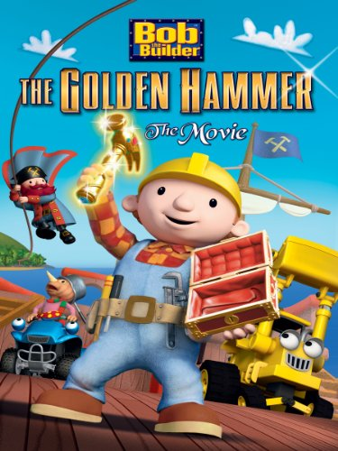Bob The Builder: The Golden Hammer Movie