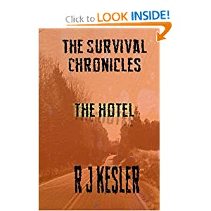 The Hotel: The Survival Chronicles (Volume 1) by R Kesler