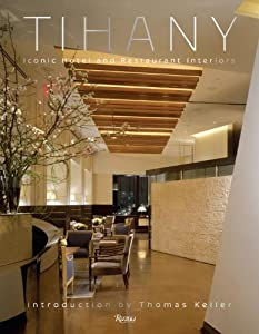 Tihany: Iconic Hotel and Restaurant Interiors: Design and Architecture by Rizzoli International Publications