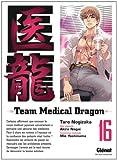 echange, troc Taro Nogizaka, Akira Nagai, Mie Yoshinuma - Team Medical Dragon, Tome 16 :