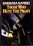 Those Who Hunt The Night (0345343808) by Hambly, Barbara
