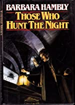 Those Who Hunt the Night - by Barbara Hambly