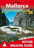 Mallorca. The finest coastal and mountain walks. 65 walks. Rother Walking Guide.