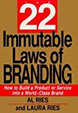 img - for The 22 Immutable Laws of Branding: How to Build a Product or Service Into a World-Class Brand by Ries, Laura, Ries, Al (1998) Hardcover book / textbook / text book