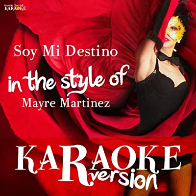 Soy Mi Destino (In the Style of Mayre Martinez) [Karaoke Version] - Single