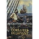 Capitaine Alatriste T.6 - Corsaires du Levant