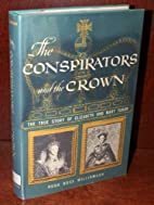 The conspirators and the Crown by Hugh Ross…