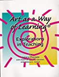 Title: Art as a way of learning: Explorations in teaching