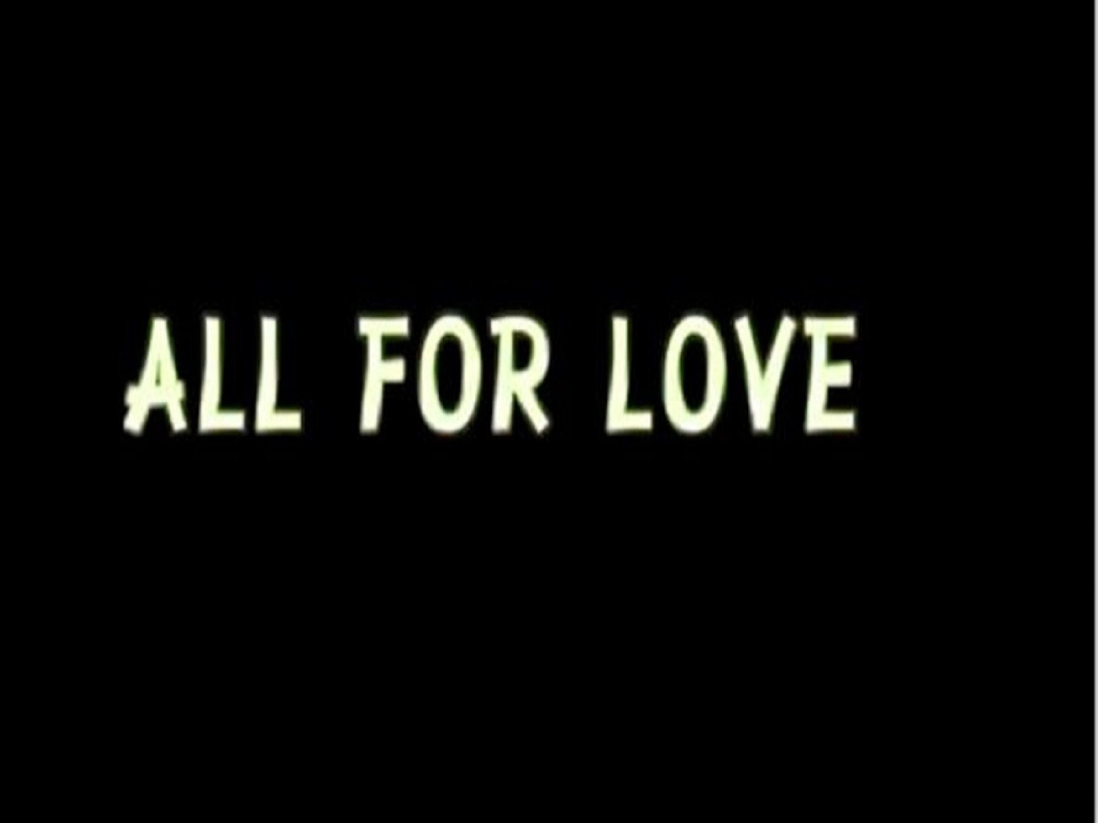 All For Love on Amazon Prime Instant Video UK