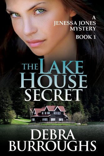 The Lake House Secret, A Romantic Suspense Novel (A Jenessa Jones Mystery) by Debra Burroughs