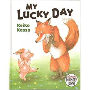 My Lucky Day - When a Young Pig Knocks on a Fox's Door the Fox Thinks Dinner Has Arrived but the Pig Has Other Plans (PreSchool - Grade 2) Hardcover - First Edition, 11th Printing 2003
