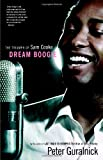 Dream Boogie: The Triumph of Sam Cooke (0316013293) by Guralnick, Peter