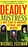 Deadly Mistress: A True Story of Marriage, Betrayal and Murder (St  Martin's True Crime Library)