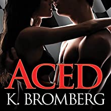 Aced: Driven Series # 8 Audiobook by K. Bromberg Narrated by Sean Crisden, Tatiana Sokolov