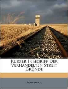 Kurzer inbegriff der verhandelten streit gr 252 nde german edition