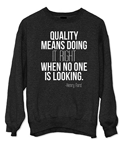 Quality Means Doing It Right Henry Ford Motivazionale Citazione Felpa Nero Large