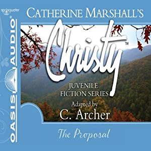 The Proposal: Christy Series, Book 5 | [Catherine Marshall, C. Archer (adaptation)]