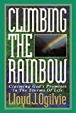 Climbing the Rainbow (0849928788) by Ogilvie, Lloyd J.