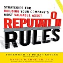 Reputation Rules: Strategies for Building Your Company's Most valuable Asset (       UNABRIDGED) by Daniel Diermeier Narrated by Todd Barsness