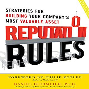 Reputation Rules: Strategies for Building Your Company's Most valuable Asset | [Daniel Diermeier]