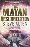 Mayan Resurrection (The Mayan Trilogy) (0857381709) by Alten, Steve