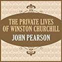 The Private Lives of Winston Churchill (       UNABRIDGED) by John Pearson Narrated by John Lee