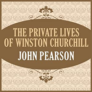 The Private Lives of Winston Churchill | [John Pearson]