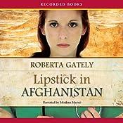 Lipstick in Afghanistan | [Roberta Gately]
