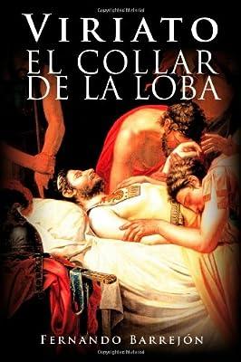 Viriato: El Collar de la Loba (Spanish Edition)