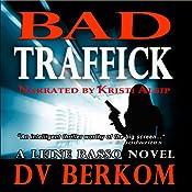 Bad Traffick: Leine Basso, Book 2 | [D. V. Berkom]