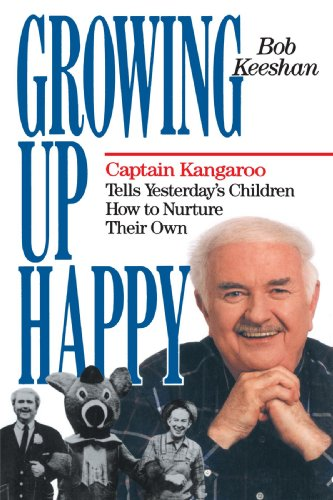 Growing Up Happy: Captain Kangaroo Tells Yesterday'S Children How To Nuture Their Own front-867852