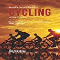 Becoming Mentally Tougher in Cycling by Using Meditation: Reach Your Potential by Controlling Your Inner Thoughts Audiobook by Joseph Correa Narrated by Andrea Erickson