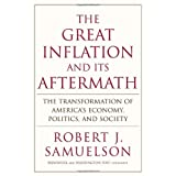 The Great Inflation and Its Aftermath: The Past and Future of American Affluence ~ Robert J. Samuelson