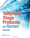 img - for Telephone Triage Protocols for Nurses (Briggs, Telephone Triage Protocols for Nurses098227) book / textbook / text book