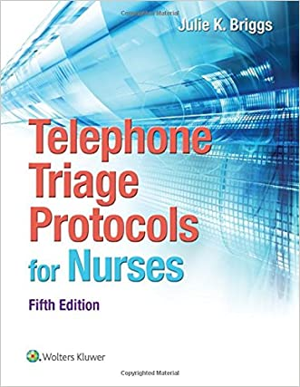 Telephone Triage Protocols for Nurses (Briggs, Telephone Triage Protocols for Nurses098227) written by Julie Briggs RN  BSN  MHA