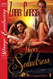 Zara Chase Their Seductress [The Hot Millionaires #1] (Siren Publishing Menage Everlasting) (The Hot Millionaires - Siren Publishing Menage Everlasting)