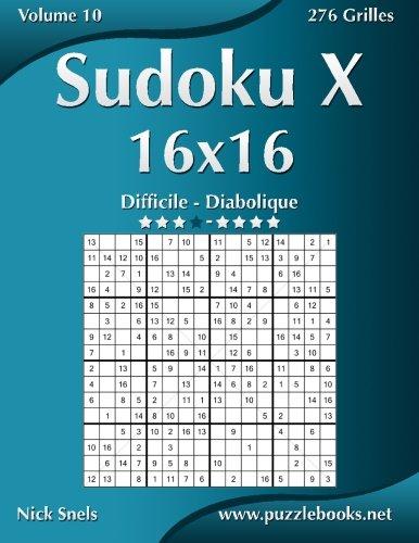 Sudoku X 16x16 - Difficile à Diabolique - Volume 10 - 276 Grilles