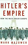 Hitler's Empire: How the Nazis Ruled Europe (1594201889) by Mazower, Mark