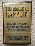 img - for The Magic of Rapport: How You Can Gain Personal Power in Any Situation by Jerry Richardson (1981-12-02) book / textbook / text book