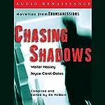 Chasing Shadows: Novellas from Transgressions (Unabridged Selections) | Walter Mosley,Joyce Carol Oates