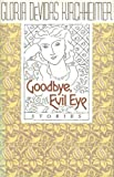 img - for Goodbye, Evil Eye: Stories book / textbook / text book