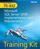 Mike Hotek MCTS Self-Paced Training Kit (Exam 70-432): Microsoft® SQL Server® 2008 - Implementation and Maintenance: Microsoft SQL Server 2008 - Implementation and Maintenance Book/CD Package (PRO-Certification)