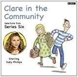 David Ramsden Claire in the Community - Selections from Series 6 (BBC Radio 4 Comedy)
